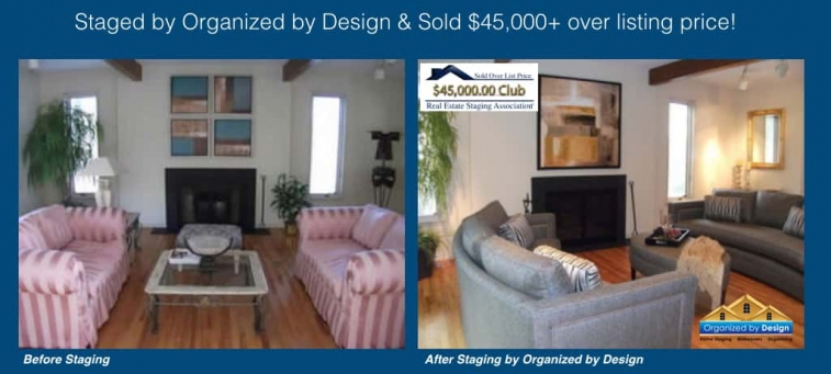 Organized by Design Staged and Sold 45k over list price